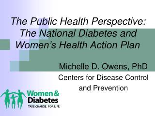 The Public Health Perspective:  The National Diabetes and  Women's Health Action Plan