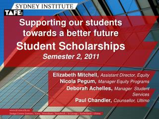 Supporting our students towards a better future Student Scholarships  Semester 2, 2011