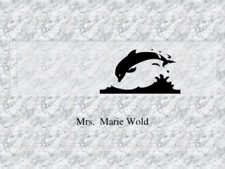 Mrs.  Marie Wold