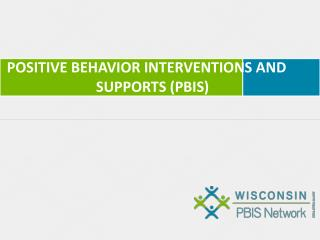 POSITIVE BEHAVIOR INTERVENTIONS AND SUPPORTS (PBIS)