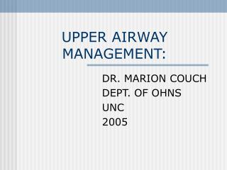 UPPER AIRWAY MANAGEMENT:
