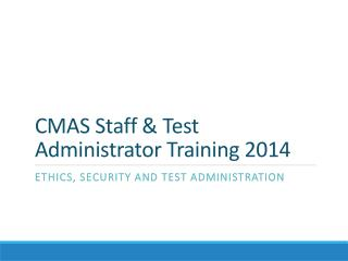 CMAS Staff & Test Administrator Training 2014