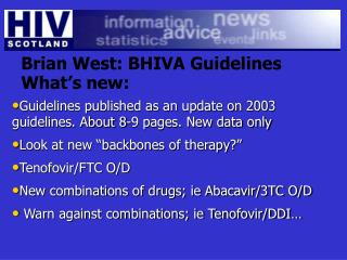 Guidelines published as an update on 2003 guidelines. About 8-9 pages. New data only