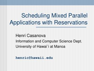 Scheduling Mixed Parallel Applications with Reservations