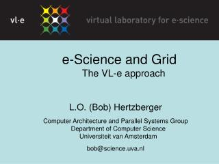 e-Science and Grid The VL-e approach