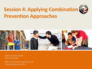 Session 4: Applying Combination Prevention Approaches