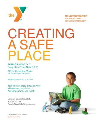 CREATING A SAFE PLACE PARENTS NIGHT OUT  Every other Friday Night 6-9:30 $15 for Dinner & a Movie
