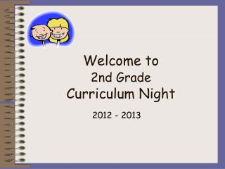 Welcome to  2nd Grade Curriculum Night