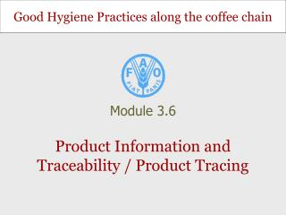 Product Information and Traceability / Product Tracing
