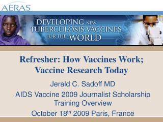 Refresher: How Vaccines Work; Vaccine Research Today