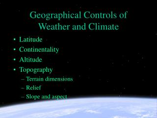 Geographical Controls of Weather and Climate