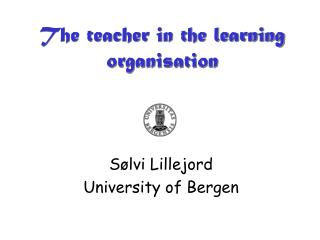 The teacher in the learning organisation