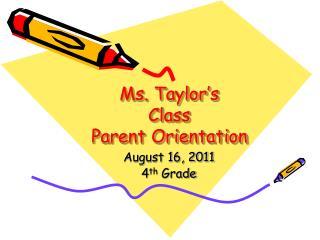 Ms. Taylor's Class Parent Orientation