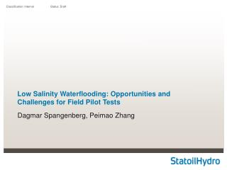 Low Salinity Waterflooding: Opportunities and Challenges for Field Pilot Tests