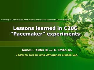 "Lessons learned in C20C ""Pacemaker"" experiments"