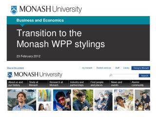 Transition to the  Monash WPP stylings