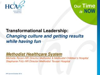 Transformational Leadership:  Changing  culture and getting  results while having fun
