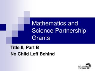 Mathematics and Science Partnership Grants