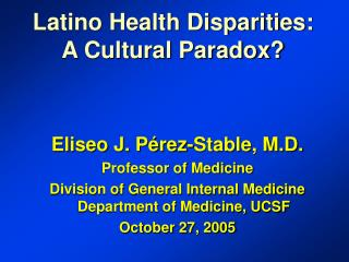 Latino Health Disparities:  A Cultural Paradox?