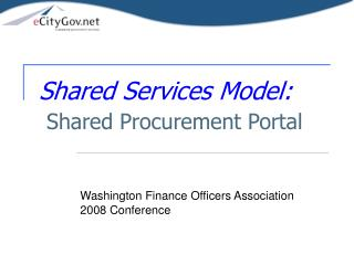 Shared Services Model: Shared Procurement Portal