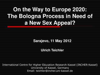 On the Way to Europe 2020:  The Bologna Process in Need of  a New Sex Appeal?