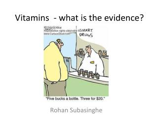 Vitamins  - what is the evidence?