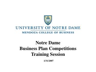 Notre Dame Business Plan Competitions Training Session 1/31/2007