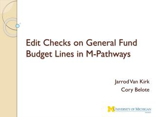 Edit Checks on General Fund Budget Lines in M-Pathways
