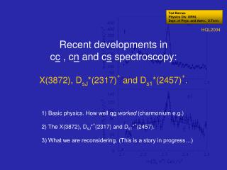 Recent developments in  c c  , c n  and c s  spectroscopy:
