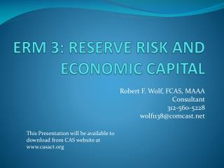 ERM 3: RESERVE RISK AND ECONOMIC CAPITAL