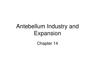 Antebellum Industry and Expansion