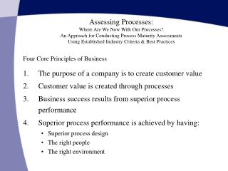 The purpose of a company is to create customer value Customer value is created through processes