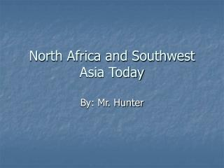 North Africa and Southwest Asia Today