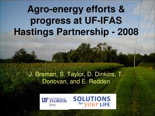 Agro-energy efforts & progress at UF-IFAS Hastings Partnership - 2008