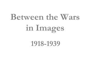Between the Wars in Images