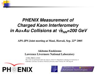 PHENIX Measurement of  Charged Kaon Interferometry  in Au+Au Collisions at  s NN = 200 GeV