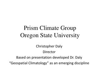 Prism Climate Group Oregon State University