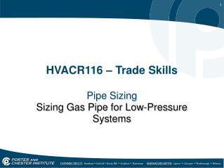 Pipe Sizing Sizing Gas Pipe for Low-Pressure Systems