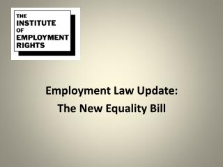 Employment Law Update:  The New Equality Bill