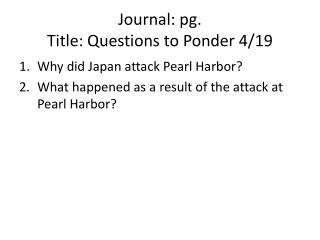 Journal: pg. Title: Questions to Ponder 4/19