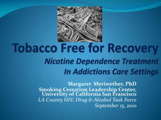 Tobacco Free for Recovery Nicotine Dependence Treatment  In Addictions Care Settings