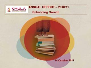 ANNUAL REPORT – 2010/11 Enhancing Growth