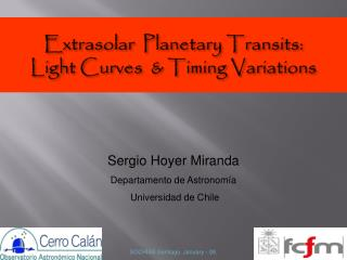 Extrasolar   Planetary Transits : Light Curves  &  Timing Variations