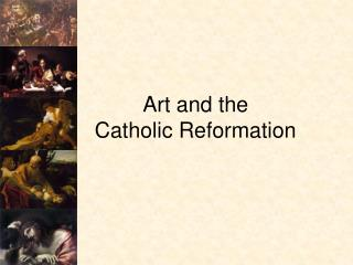 Art and the  Catholic Reformation