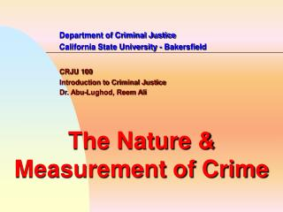 Department of Criminal Justice 		California State University - Bakersfield CRJU 100