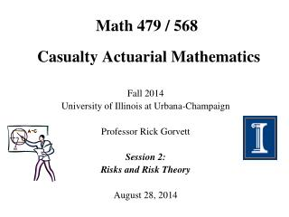 Math 479 / 568  Casualty Actuarial Mathematics