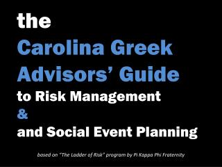 the  Carolina Greek Advisors' Guide to Risk Management & and Social Event Planning