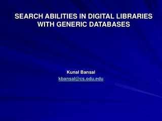 SEARCH ABILITIES IN DIGITAL LIBRARIES WITH GENERIC DATABASES