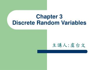Chapter 3 Discrete Random Variables
