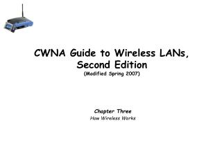 CWNA Guide to Wireless LANs, Second Edition (Modified Spring 2007)